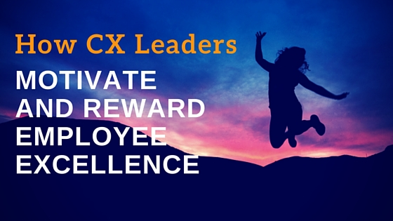 How CX Leaders Motivate and Reward Employee Excellence
