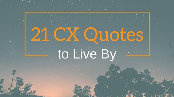 21 CX Quotes to Live By