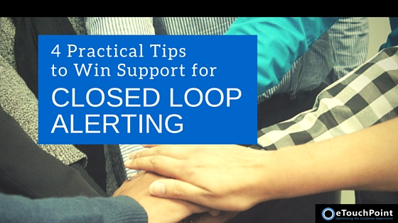 4 Practical Tips to Win Support for Closed Loop Alerting