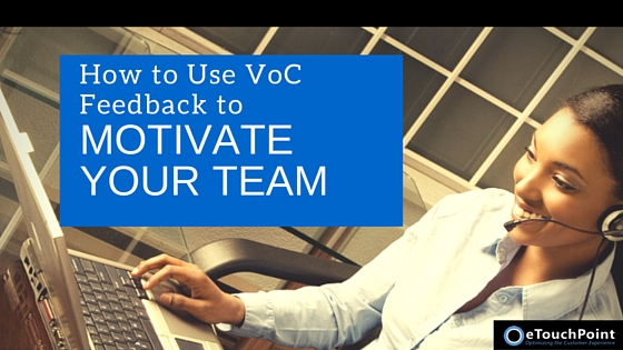 How to Use VoC Feedback to Motivate Your Team