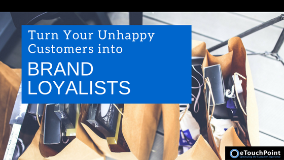 Turn Your Unhappy Customers into Brand Loyalists