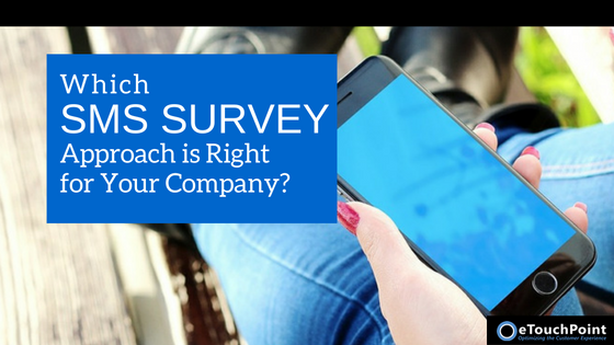 Which SMS Survey Approach is Right for Your Company?