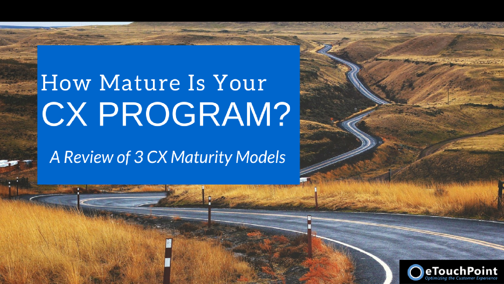How Mature Is Your CX Program? A Review of 3 CX Maturity Models