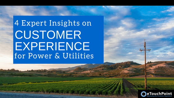 4 Expert Insights on Customer Experience for Power and Utility Companies
