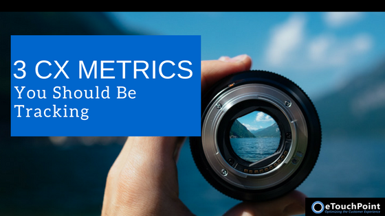 3 CX Metrics You Should Be Tracking