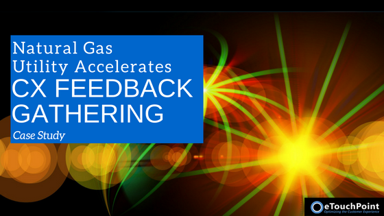 Natural Gas Utility Accelerates CX Feedback Gathering