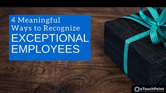 4 Meaningful Ways to Recognize Exceptional Employees