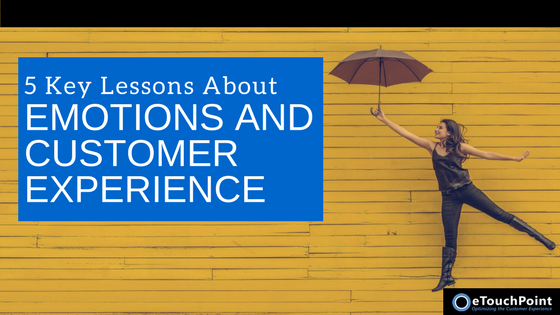 5 Key Lessons About Emotions and Customer Experience