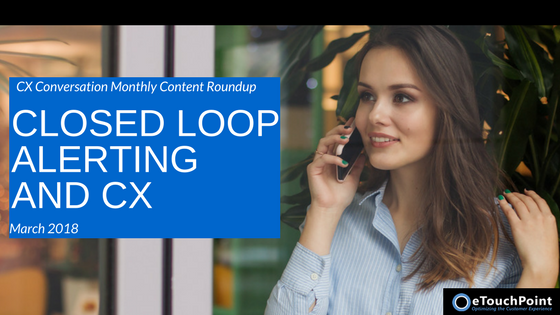 CX Conversation: Closed Loop Alerting and CX