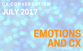 CX Conversation: Emotions and CX (July 2018)