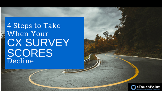 4 Steps to Take When CX Survey Scores Decline