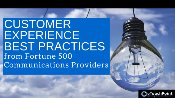 Customer Experience Best Practices from Fortune 500 Communications Providers