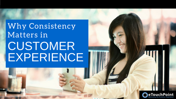 Why Consistency Matters in Customer Experience