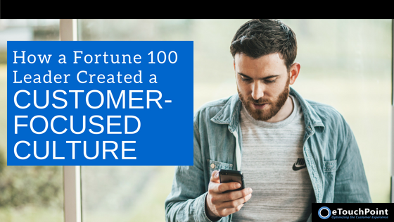 How a Fortune 100 Leader Created a Customer-Focused Culture