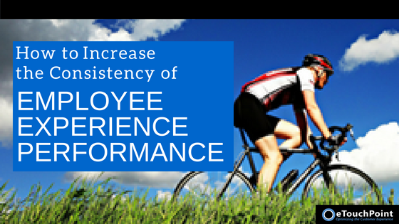 How to Increase the Consistency of Employee Experience Performance