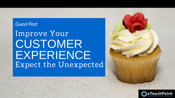Improve Your Customer Experience: Expect the Unexpected