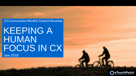 CX Conversation: Keeping a Human Focus in CX