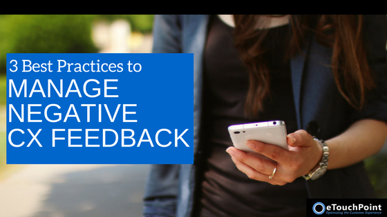 3 Best Practices to Manage Negative CX Feedback