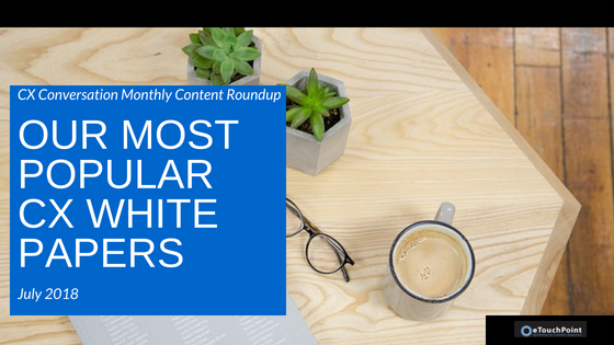 CX Conversation: Our Most Popular CX White Papers