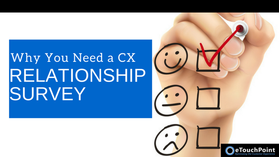 Why You Need a CX Relationship Survey