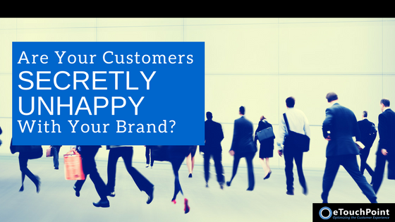 Are Your Customers Secretly Unhappy with Your Brand?
