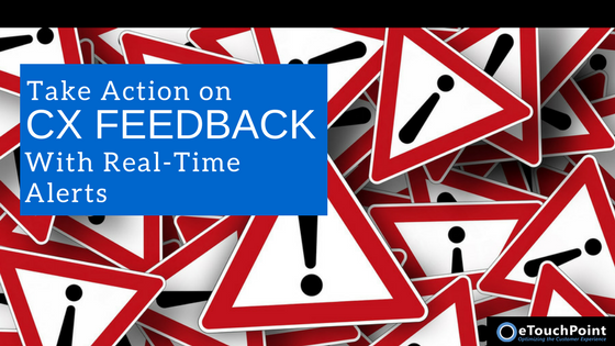 Take Action on CX Feedback with Real-Time Alerts
